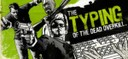 the typing of the dead overkill