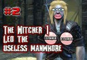 the witcher 1 leo the useless manwhore
