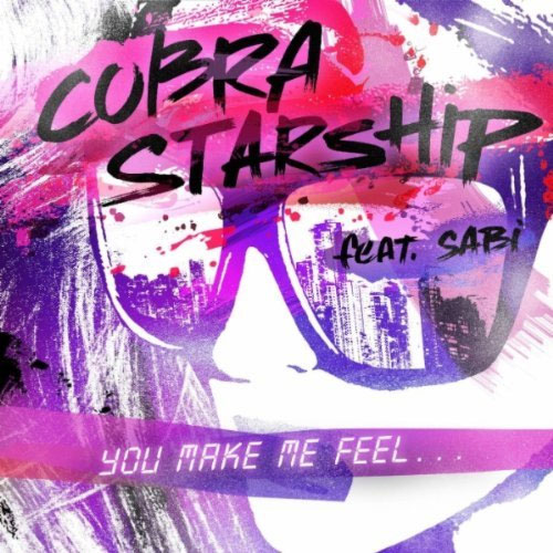 Cobra Starship feat Sabi - You Make Me Feel