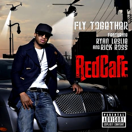 Red Cafe Feat Ryan Leslie & Rick Ross - FlyTogether