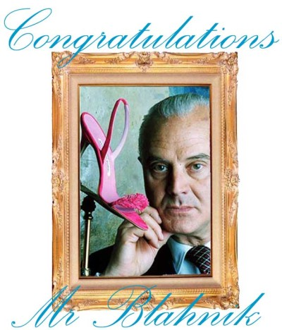 Congratulations Mr Blahnik
