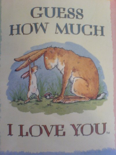 Guess how much I love you?