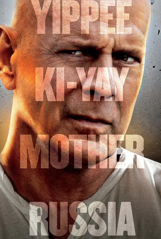 A Good Day to Die Hard Yippee ki-yay mother russia