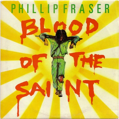 Phillip Fraser - Blood Of The Saint
